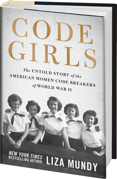 Code Girls by Liza Mundy women who cracked German and Japanese codes to help win World War II